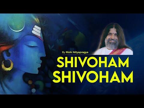 Shivoham Shivoham | Rishi Nityapragya | Art of Living Shiva Bhajan