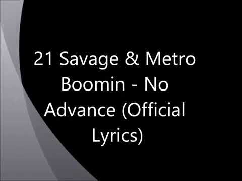 No advanced : 21 savage ft. Metro boomin