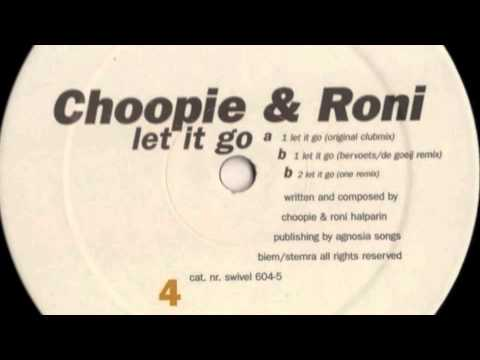 Choopie & Roni – Let It Go(Original Clubmix)