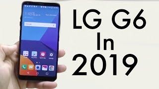 LG G6 In 2019! (Still Worth It?) (Review)