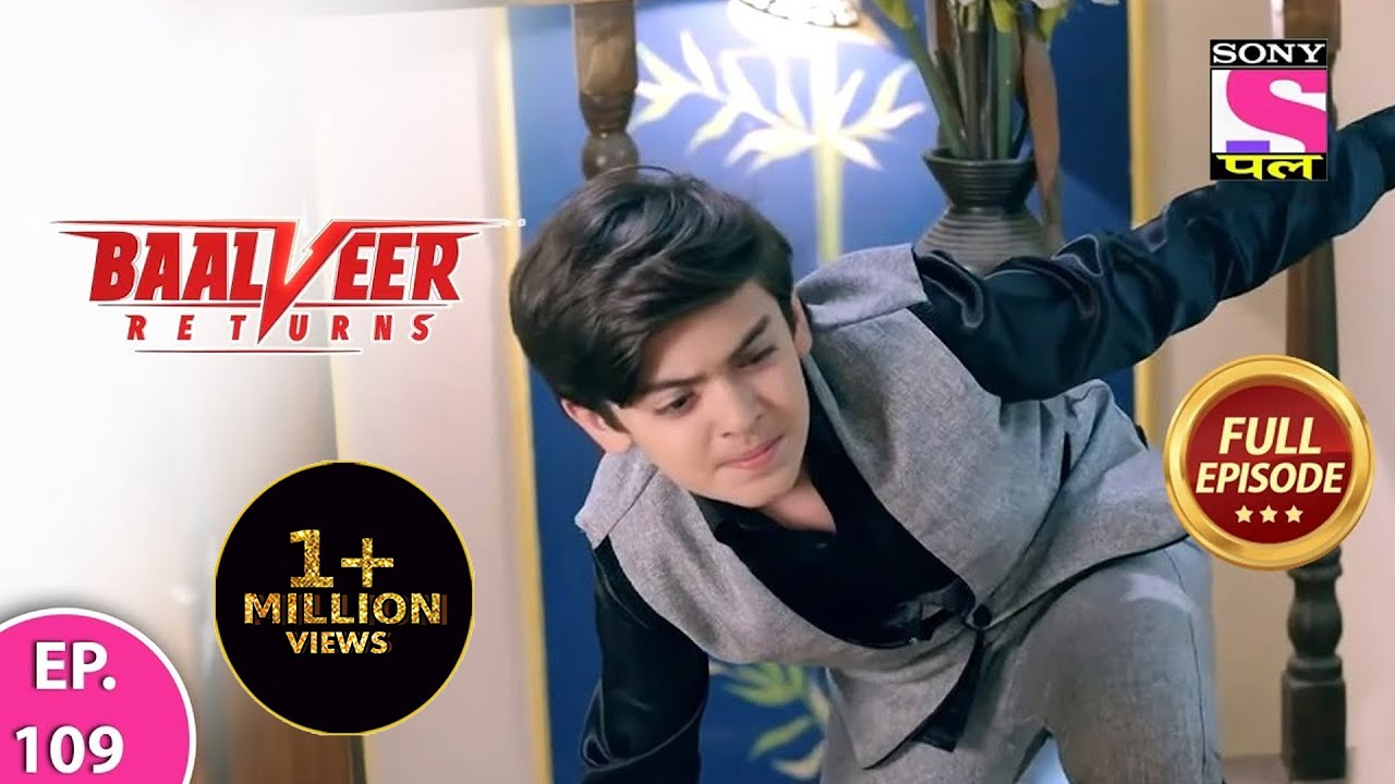 Baalveer Returns | Full Episode | Episode 109 | 14th January, 2021