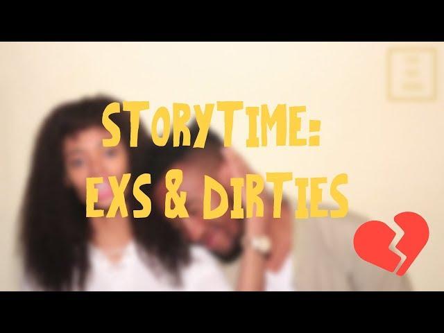 Storytime: Exs & Dirties