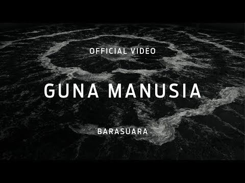Barasuara - Guna Manusia (Official Video)