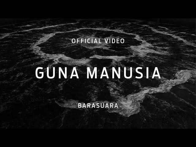Barasuara - Guna Manusia (Official Video)