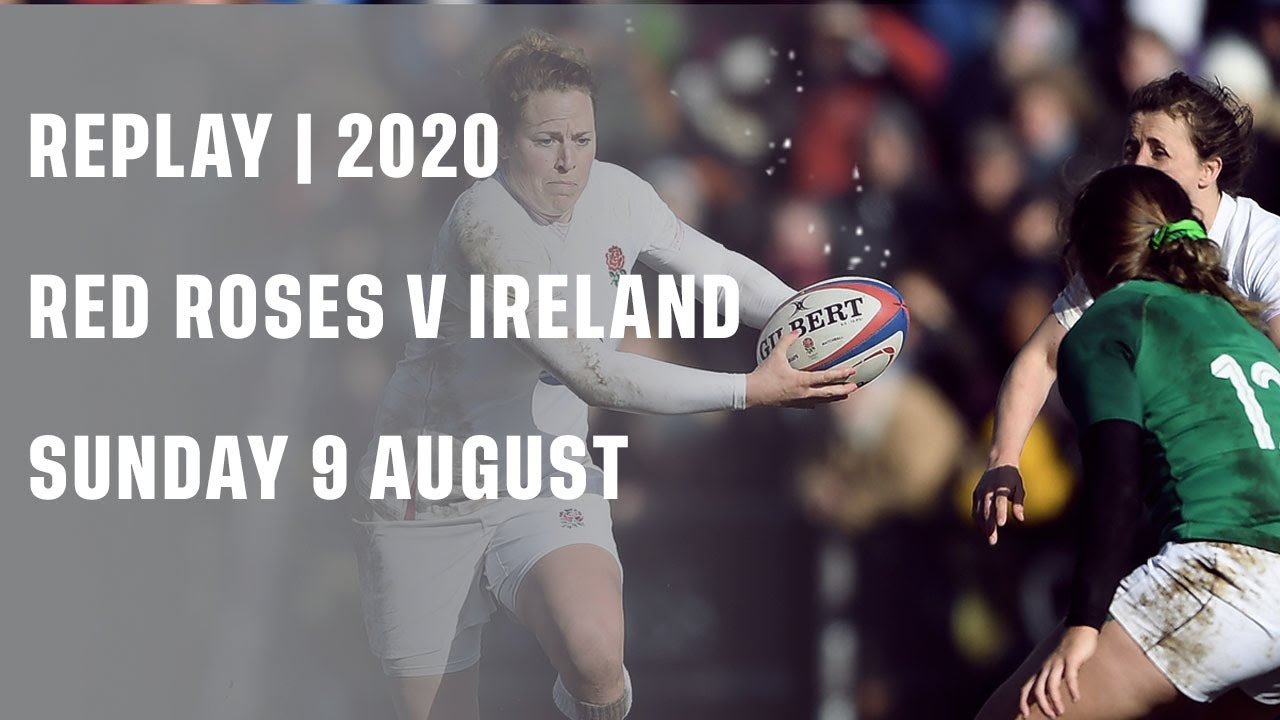 Replay | Red Roses v Ireland 2020