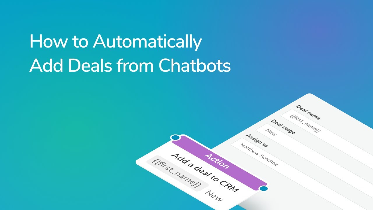 How to Automatically Add Deals from Chatbots