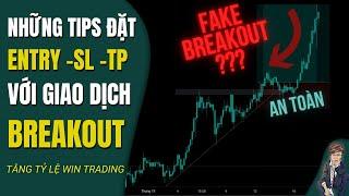 #122 -NHỮNG TIPS giao dịch BREAKOUT bạn nên biết khi trading | MẤT TIỀN VÌ PHÁ VỠI GIẢ ?