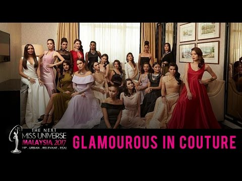 The Next Miss Universe Malaysia 2017: Glamourous In Couture