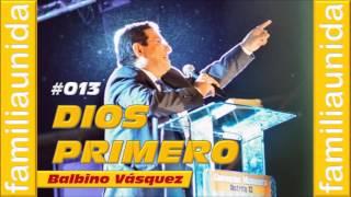 DIOS PRIMERO | Balbino Vásquez