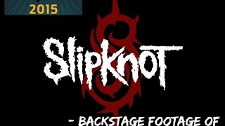 DOWNLOAD 2015 - SLIPKNOT - BACKSTAGE SARCASTROPHE