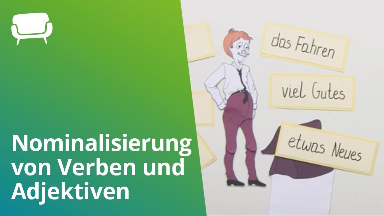 Deutsch Die Nominalisierung Von Verben Und Adjektiven Deutsch