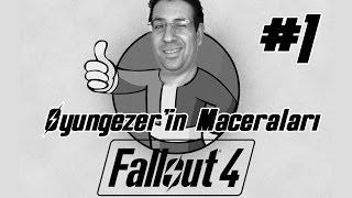 Fallout 4 Maceraları #1 - BAŞLIYORUZ!