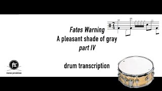 Fates Warning - A pleasant shade of gray (part iv) - Drum Transcription
