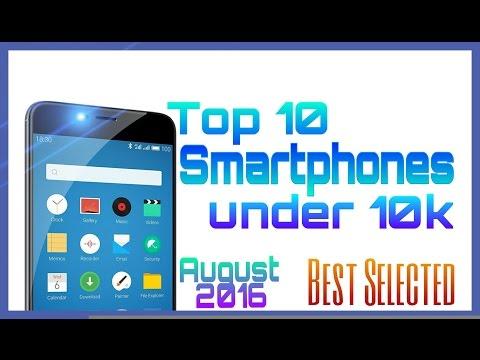 Top 10 smartphones under 10000   August 2016