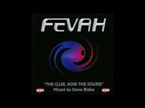 Fevah mixed by Steve Blake (Wax magazine Free CD)