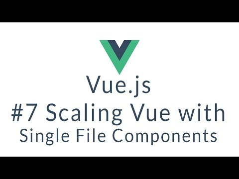 Vue js Tutorial #7 - Scaling Vue with Single File Components