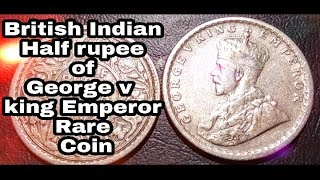 Half Rupee India Old Silver coin Price  Most Expensive British Indian coin  George v king Emperor