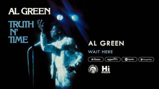 Al Green - Wait Here (Official Audio)