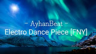 AyhanBeat - Electro Dance Piece [FNY] (Remake of Failed New Year EDM)