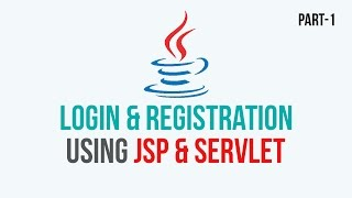Registration and Login tutorial using JSP & SERVLET -  PART 1