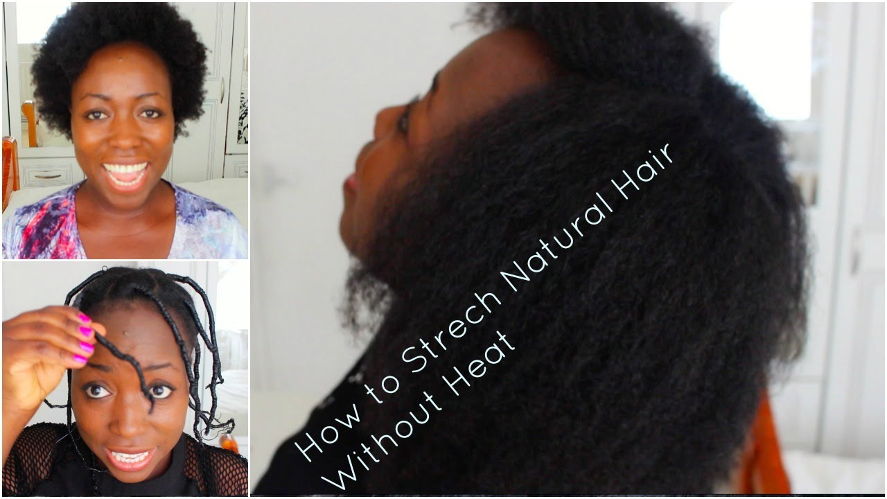 How To Stretch Type  Natural Hair