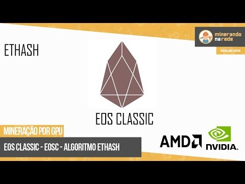 COMO MINERAR CRIPTOMOEDA EOS CLASSIC (EOSC) PELA GPU - ALGORITMO ETHASH