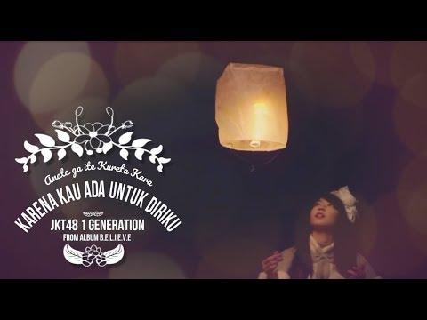 JKT48 - Karena Kau Ada Untukku (Anata ga ite Kureta Kara) FMV