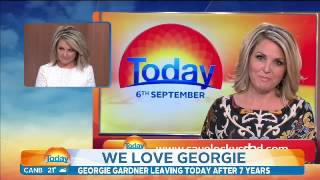 Georgie Gardner's leaving TODAY