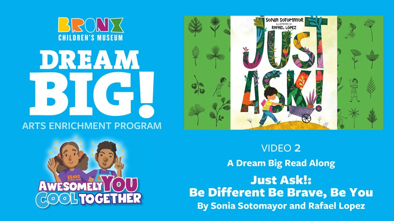 4. Dream Big Read Aloud - Just Ask! Be Different, Be Brave, Be You! by Sonia Sotomayor
