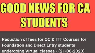 ITT AND OC FEES REDUCED FOR CA STUDENTS 2020 ||ICAI ANNOUNCEMENT