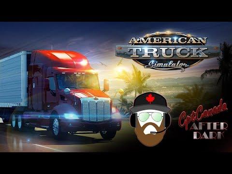 After Dark With CptCanada | American Truck Sim | Birthday Stream!!
