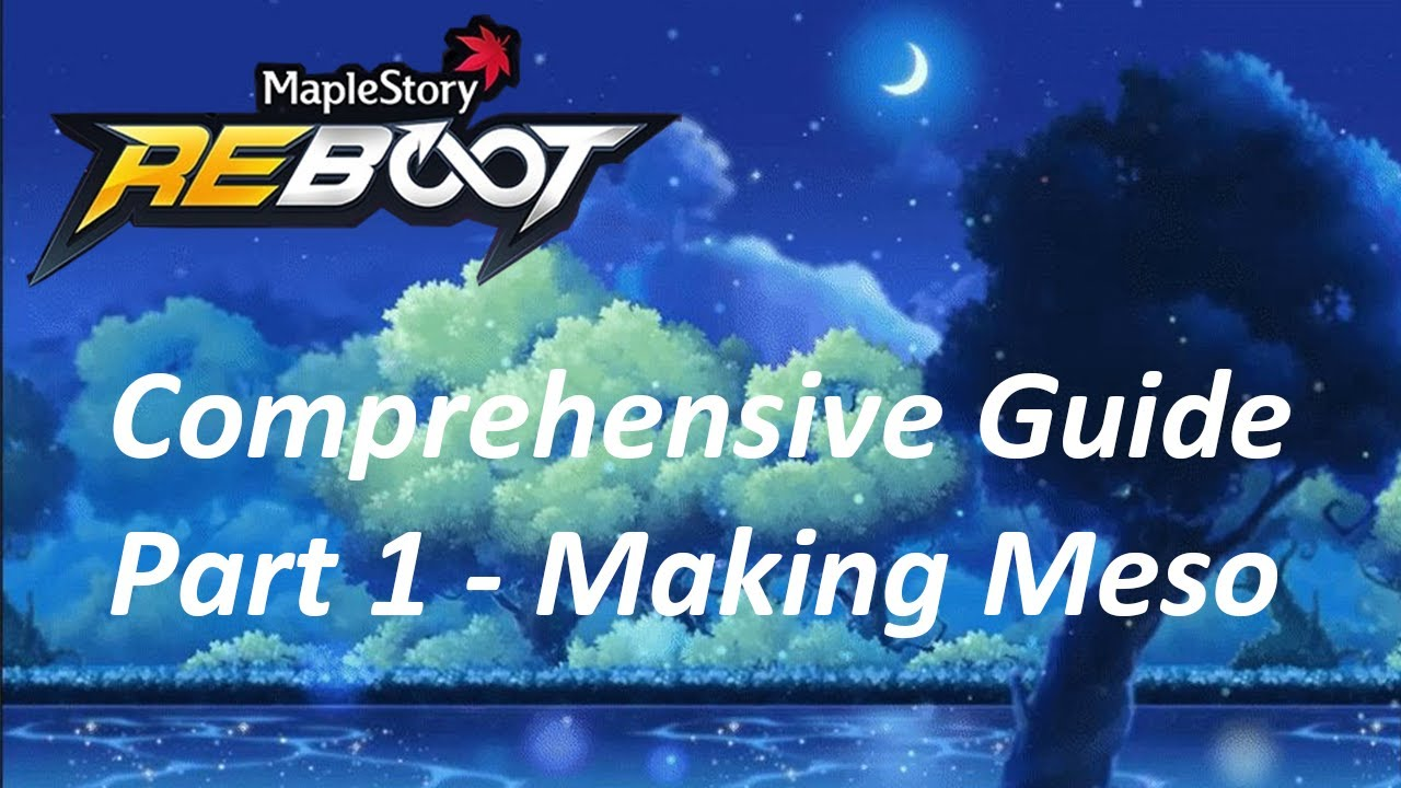 Maplestory [Reboot] Comprehensive Guide Part 1 - Making Meso