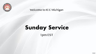 ICC Michigan Sunday Service, Aug 30 at 1pm EST
