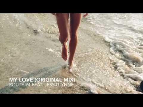 My Love (original mix) - Route 94 feat. Jess Glynne
