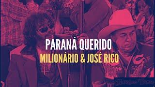 Paraná Querido - Milionário & José Rico com Chitãozinho & Xororó, Zezé Luciano e Leonardo