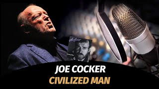 Clip - Joe Cocker - Civilized Man (1984)