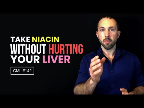 How to Take Niacin Without Hurting Your Liver | Chris Masterjohn Lite #142