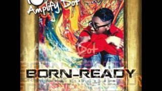 09. Amplify Dot - Humanoids (Born Ready Mixtape)