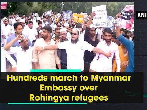 Hundreds march to Myanmar Embassy over Rohingya refugees - Delhi News
