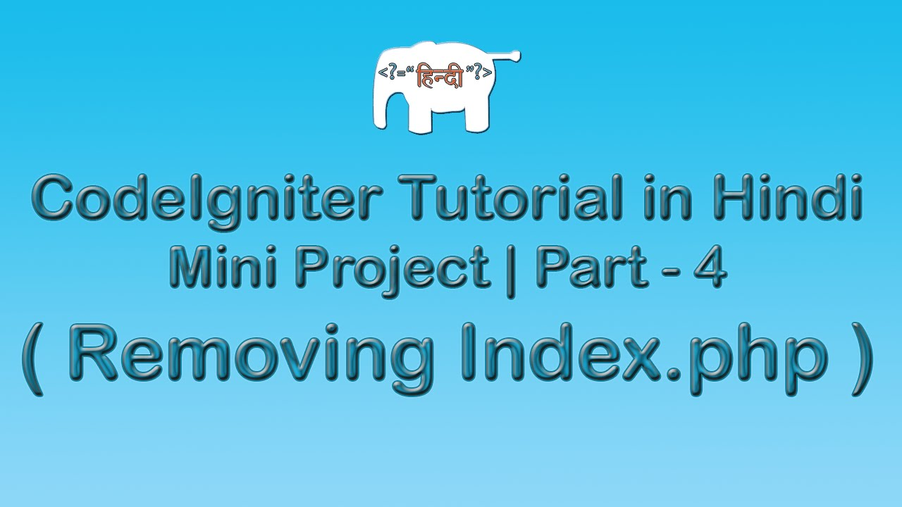 Codeigniter Project Tutorial in Hindi/Urdu ( Removing Index.php )