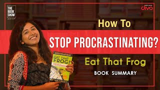 How To Stop Procrastinating? Eąt That Frog Book Summary | The Book Show ft. RJ Ananthi