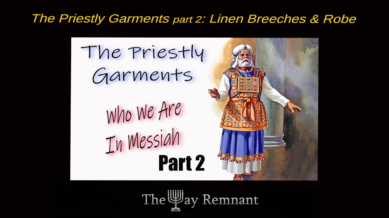 The Priestly Garments pt  2 Linen Breeches & Robe