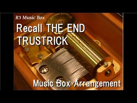 "Recall THE END/TRUSTRICK [Music Box] (""Danganronpa 3: The End Of Kibougamine Gakuen - Mirai Hen"" ED)"
