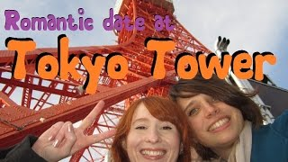 Adventures at Tokyo Tower [Romantic date with Rachel!]