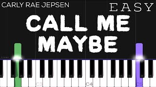 Carly Rae Jepsen - Call Me Maybe | EASY Piano Tutorial