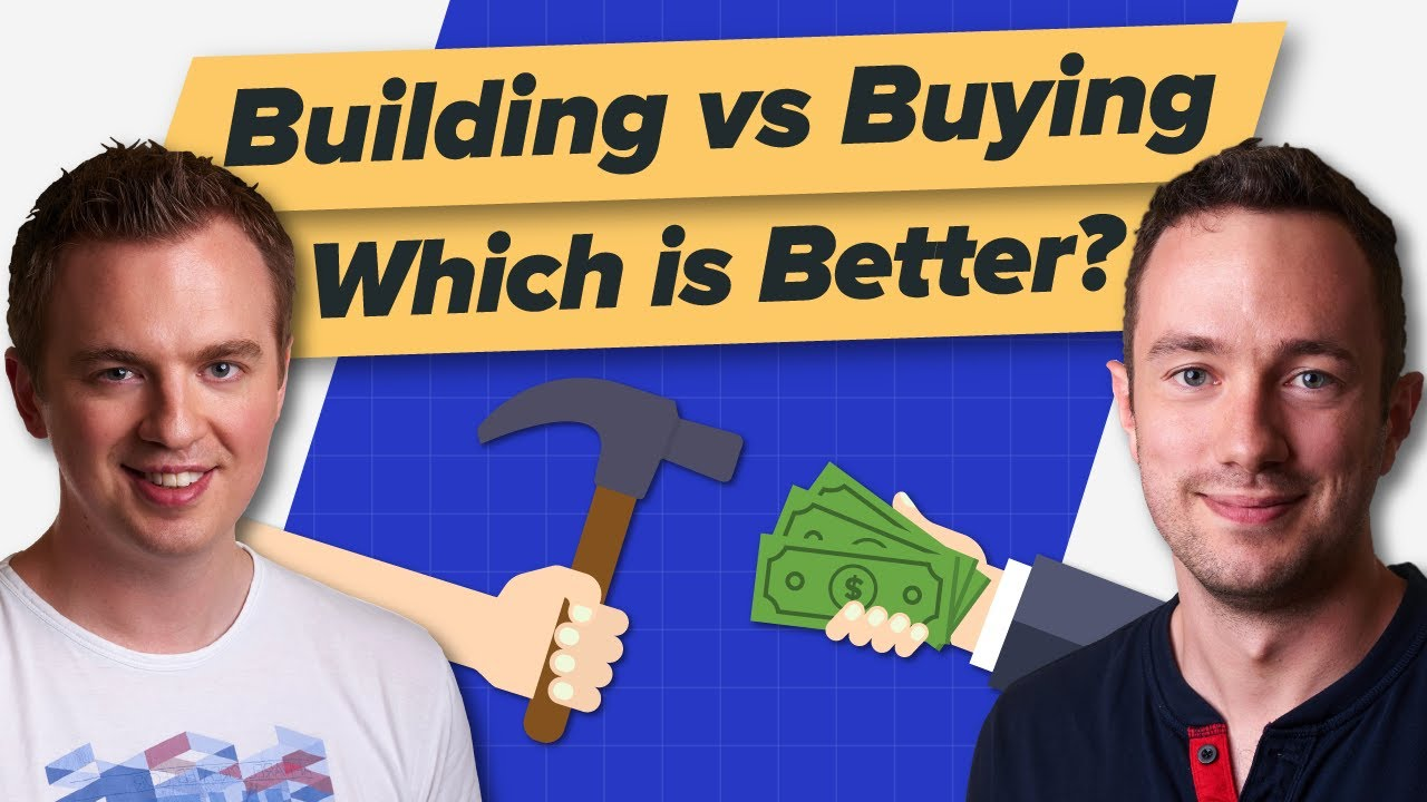 Building vs Buying (Which one is better?)