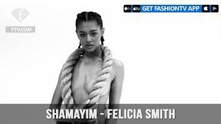SHAMAYIM - Felicia Smith | FashionTV | FTV