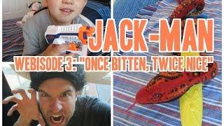 Jack-Man: Once Bitten, Twice Nice (Webisode 3)