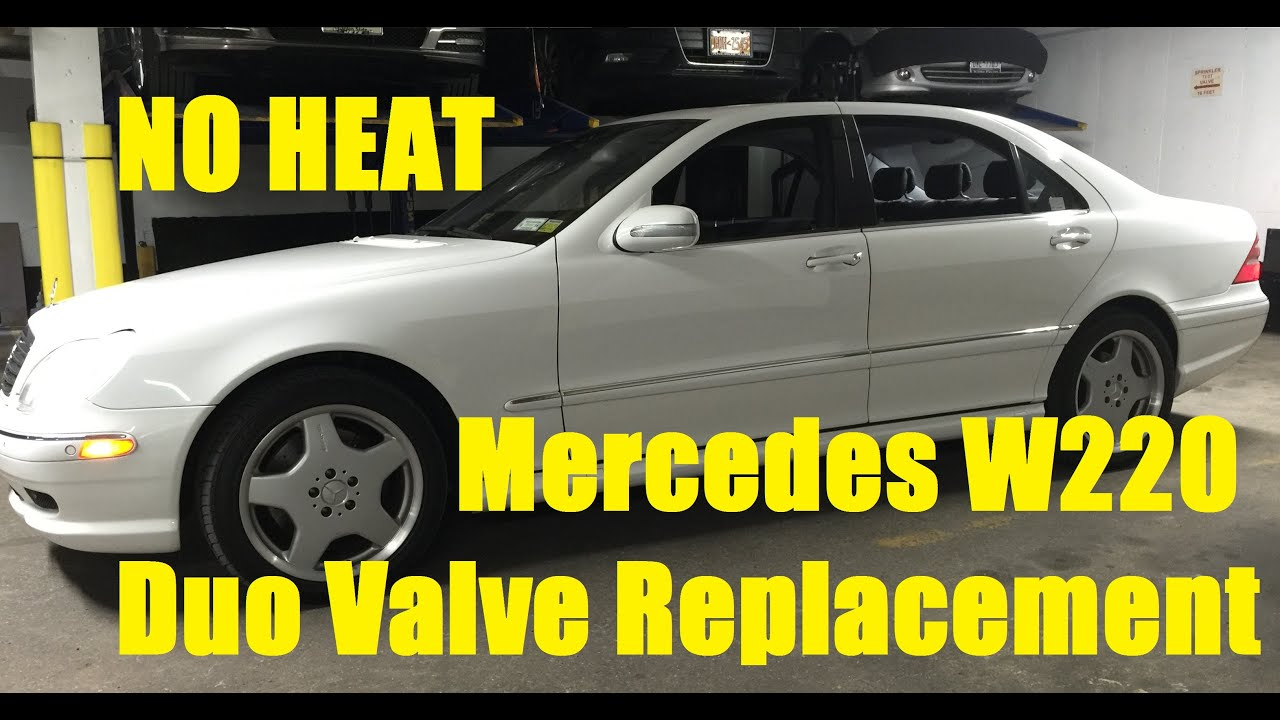 No Heat Mercedes W220 Duo Valve Replacement S430 S500 S55 S600 2001 Fuse Box Diagram Youtube