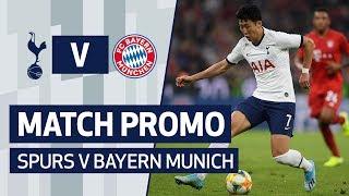 MATCH PROMO | SPURS V BAYERN MUNICH